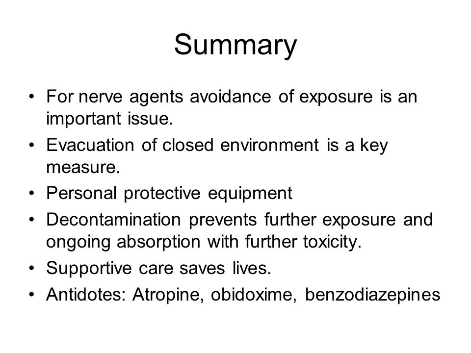 Summary For nerve agents avoidance of exposure is an important issue.