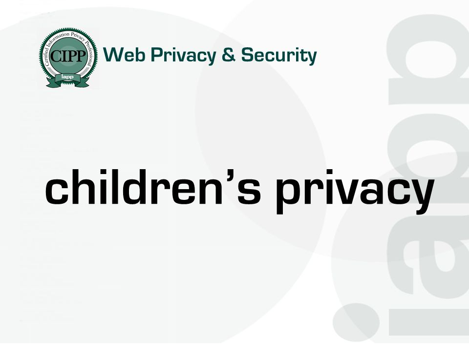 childrens privacy Web Privacy & Security