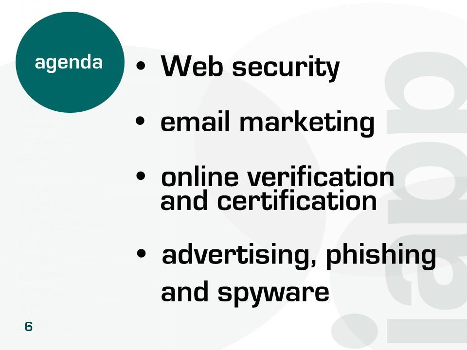 6 email marketing Web security agenda advertising, phishing and spyware online verification and certification