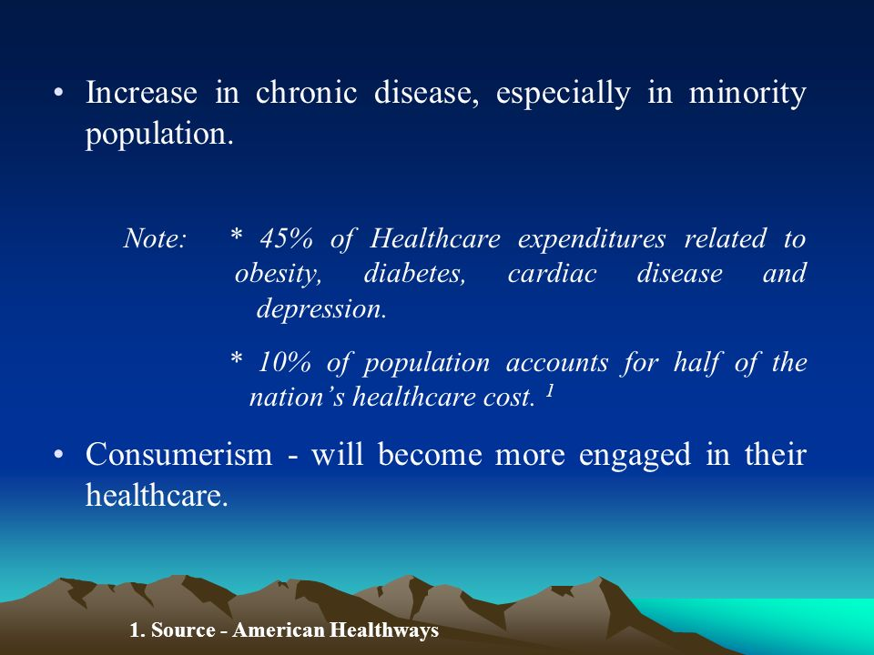 Increase in chronic disease, especially in minority population.