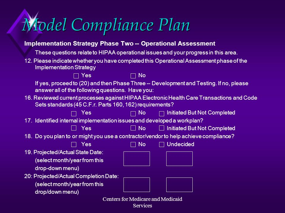 Centers for Medicare and Medicaid Services Model Compliance Plan Implementation Strategy Phase Two -- Operational Assessment These questions relate to