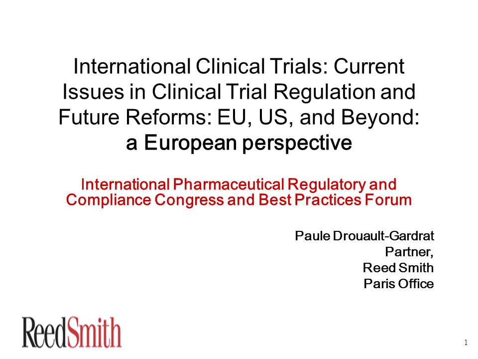 1 International Clinical Trials: Current Issues in Clinical Trial Regulation and Future Reforms: EU, US, and Beyond: a European perspective Internatio