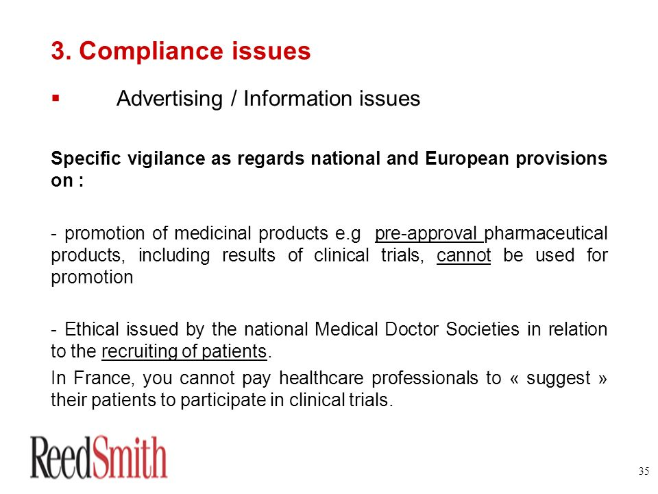 35 3. Compliance issues Advertising / Information issues Specific vigilance as regards national and European provisions on : - promotion of medicinal