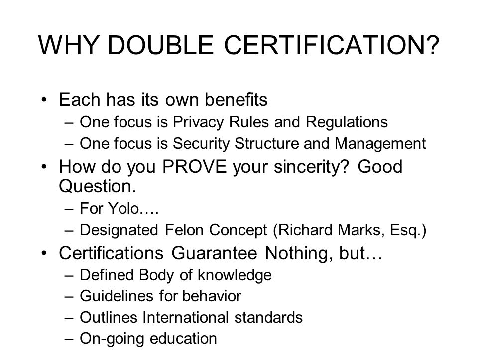 WHY DOUBLE CERTIFICATION.