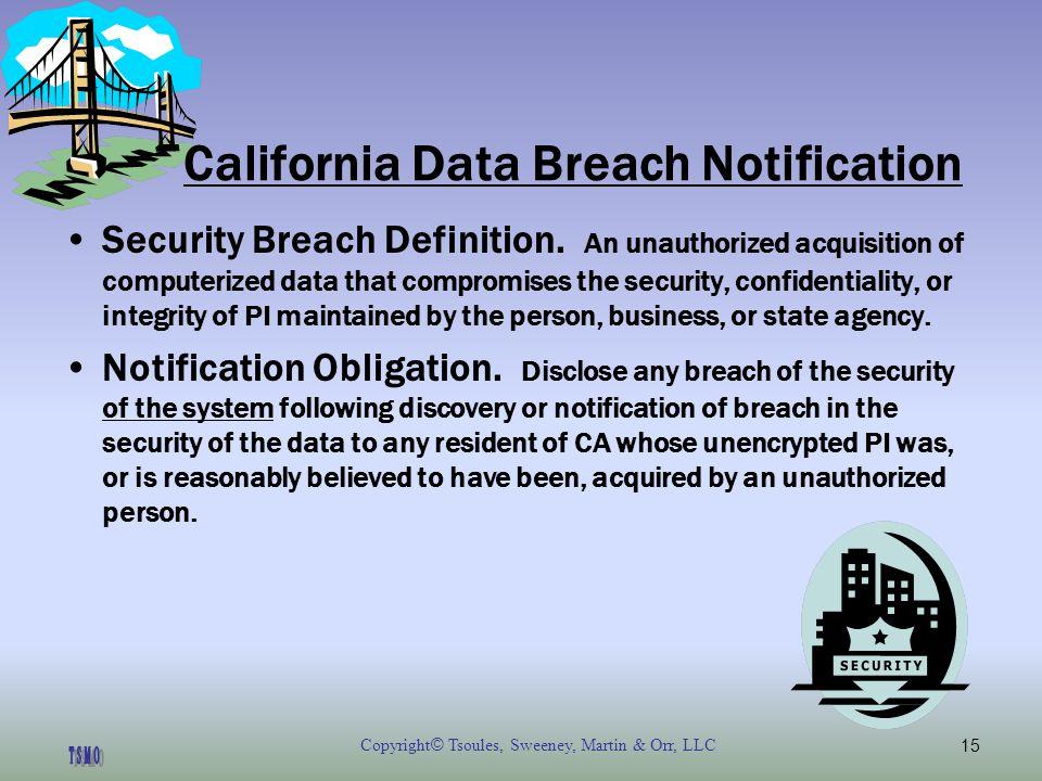 Copyright © Tsoules, Sweeney, Martin & Orr, LLC15 California Data Breach Notification Security Breach Definition.