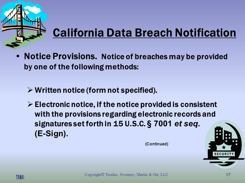 Copyright © Tsoules, Sweeney, Martin & Orr, LLC17 California Data Breach Notification Notice Provisions.