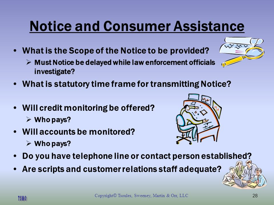 Copyright © Tsoules, Sweeney, Martin & Orr, LLC28 Notice and Consumer Assistance What is the Scope of the Notice to be provided.
