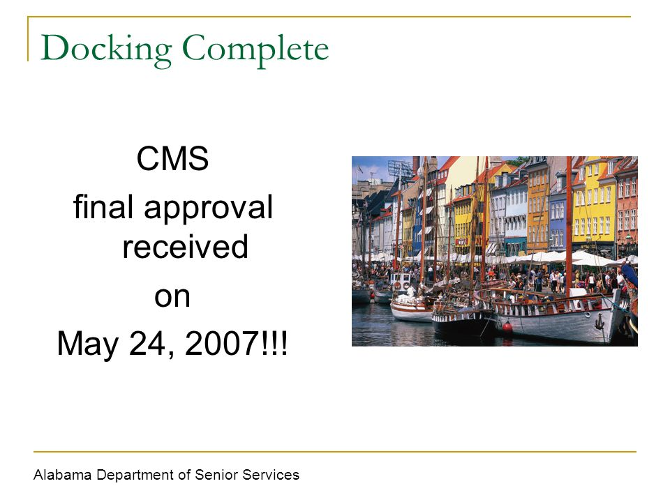 Docking Complete CMS final approval received on May 24, 2007!!.
