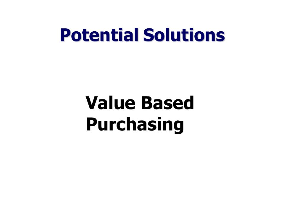 Potential Solutions Value Based Purchasing