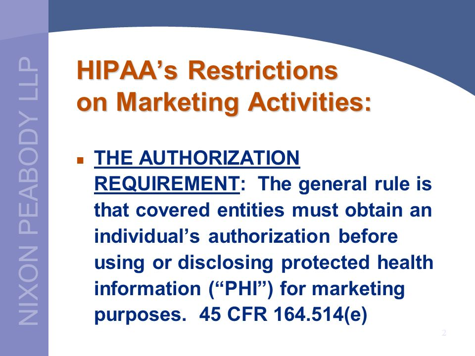 NIXON PEABODY LLP 3 The Myriad of Exceptions to the Authorization Requirement: Do the Exceptions Swallow the Rule?