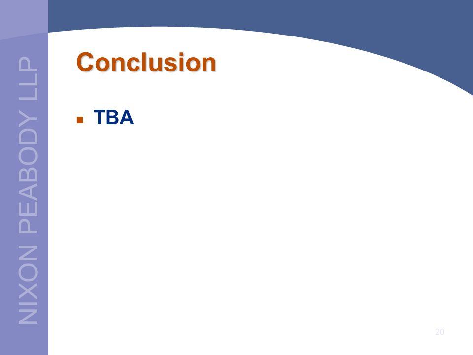 NIXON PEABODY LLP 20 Conclusion TBA