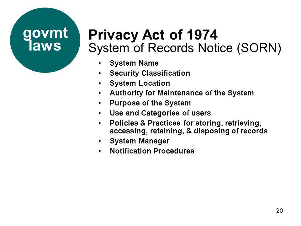 20 System Name Security Classification System Location Authority for Maintenance of the System Purpose of the System Use and Categories of users Polic