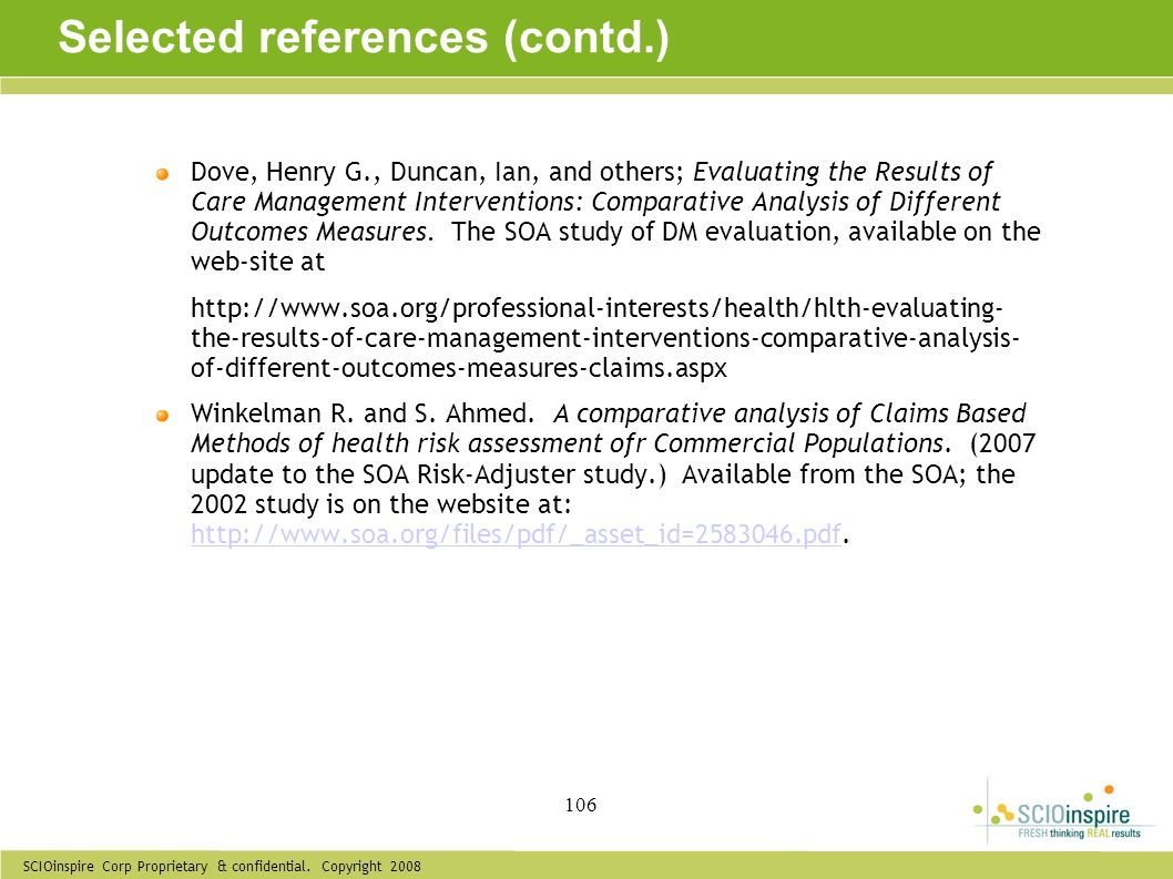 SCIOinspire Corp Proprietary & confidential. Copyright 2008 106 Selected references (contd.) Dove, Henry G., Duncan, Ian, and others; Evaluating the R