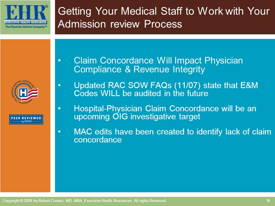 Getting Your Medical Staff to Work with Your Admission review Process Claim Concordance Will Impact Physician Compliance & Revenue Integrity Updated R