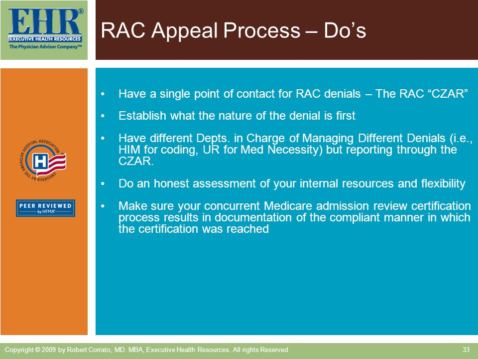RAC Appeal Process – Dos Have a single point of contact for RAC denials – The RAC CZAR Establish what the nature of the denial is first Have different Depts.