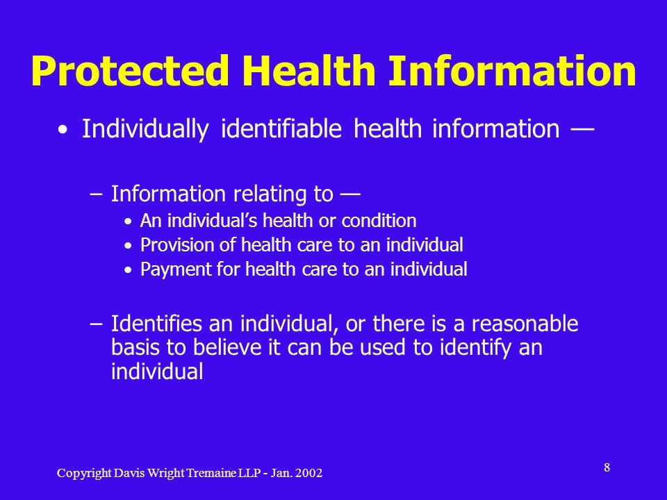 Copyright Davis Wright Tremaine LLP - Jan.2002 29 Minimum Necessary Information Uses of PHI.