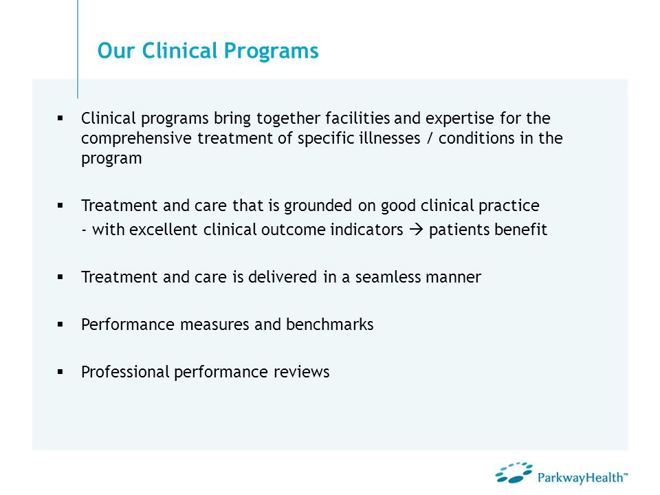 Clinical programs bring together facilities and expertise for the comprehensive treatment of specific illnesses / conditions in the program Treatment