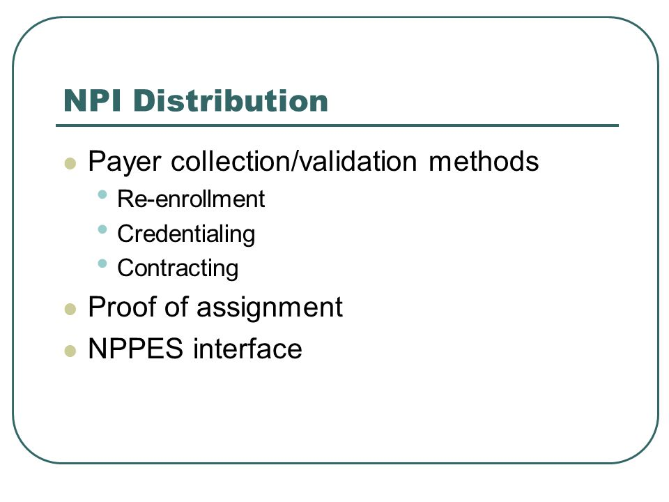Communicate Newly Develop Policies How and when to use the NPI How and when NPIs are secured How the NPI is used for claims What to do if the NPI is unknown How the NPI is used for referrals How the NPI is used on prescriptions