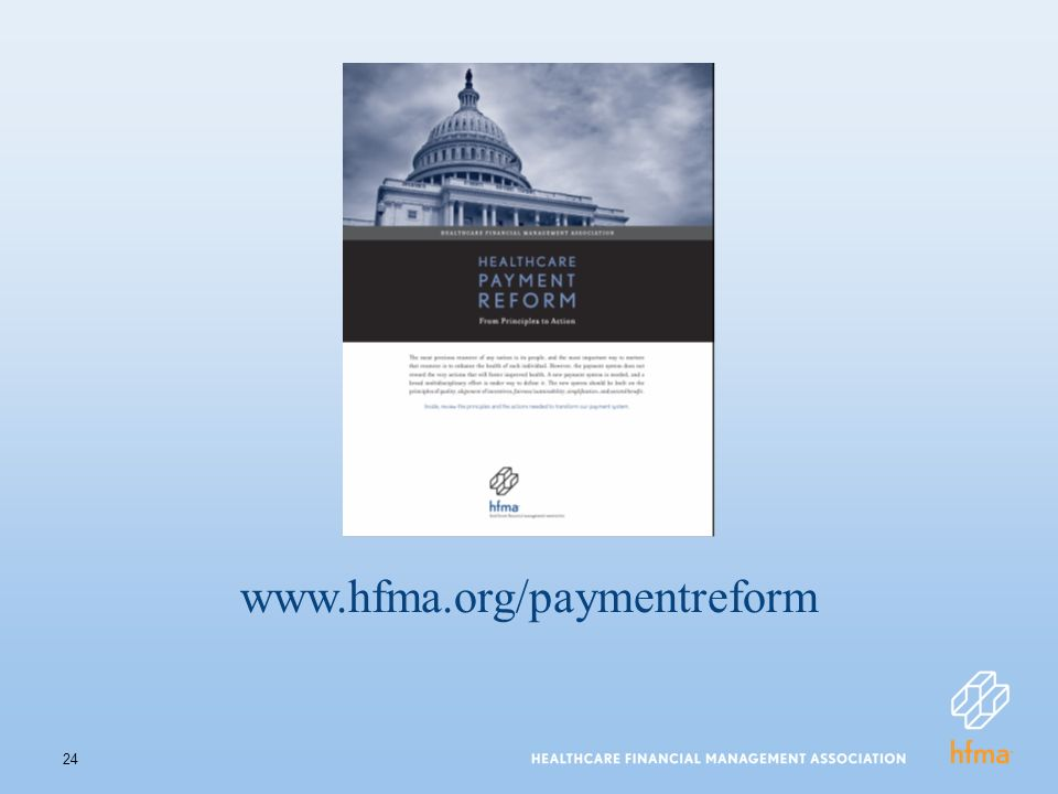 24 www.hfma.org/paymentreform