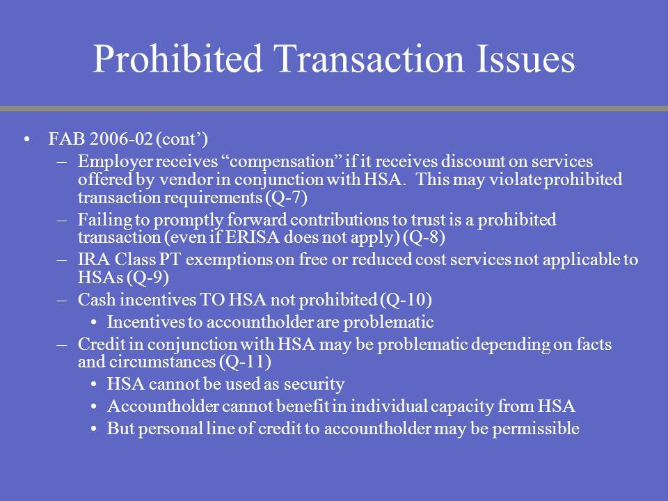 Prohibited Transaction Issues FAB 2006-02 (cont) –Employer receives compensation if it receives discount on services offered by vendor in conjunction
