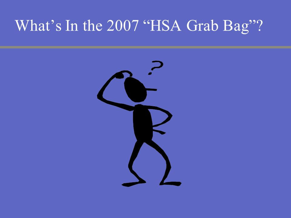 Whats In the 2007 HSA Grab Bag?