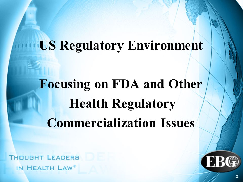 2 US Regulatory Environment Focusing on FDA and Other Health Regulatory Commercialization Issues