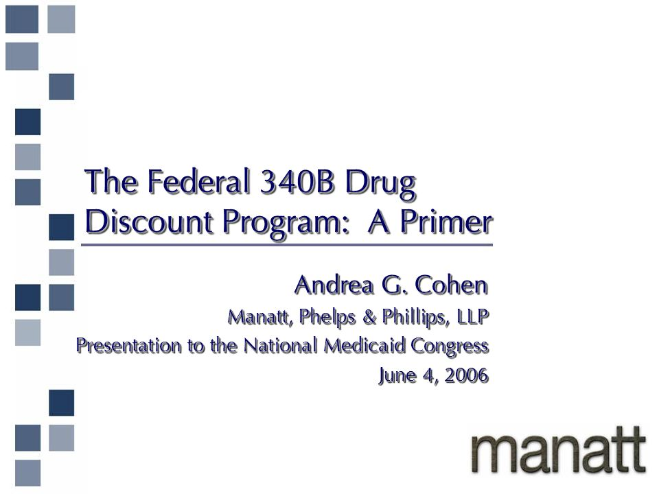 The Federal 340B Drug Discount Program: A Primer Andrea G.