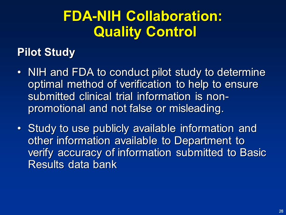 28 FDA-NIH Collaboration: Quality Control Pilot Study NIH and FDA to conduct pilot study to determine optimal method of verification to help to ensure
