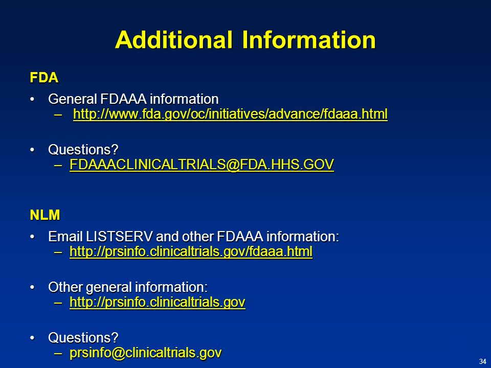 34 Additional Information FDA General FDAAA informationGeneral FDAAA information – http://www.fda.gov/oc/initiatives/advance/fdaaa.html http://www.fda