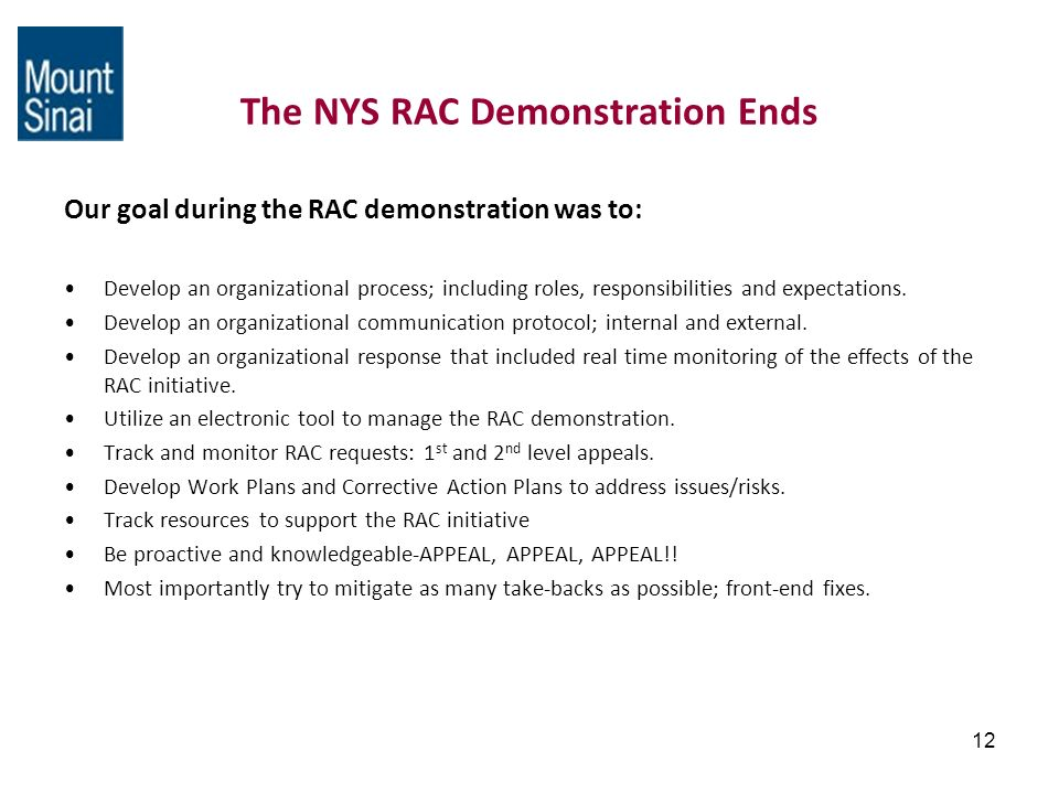 12 The NYS RAC Demonstration Ends Our goal during the RAC demonstration was to: Develop an organizational process; including roles, responsibilities and expectations.