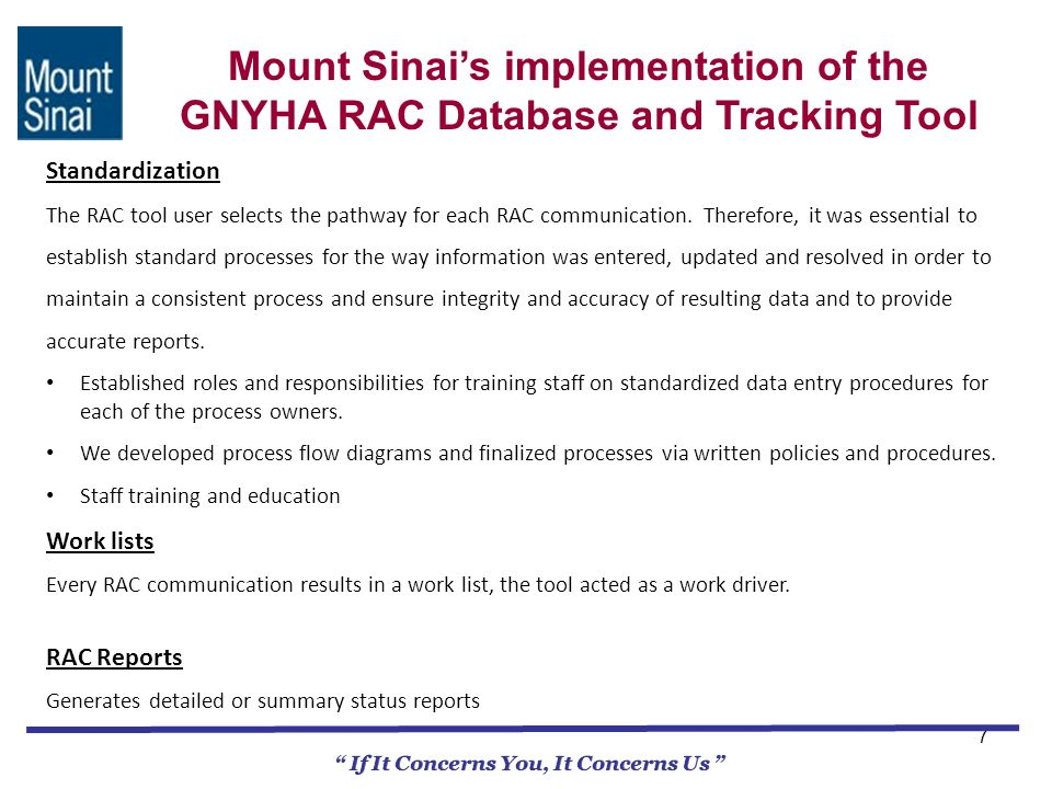 7 If It Concerns You, It Concerns Us Mount Sinais implementation of the GNYHA RAC Database and Tracking Tool Standardization The RAC tool user selects