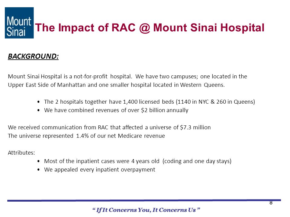 8 If It Concerns You, It Concerns Us BACKGROUND: Mount Sinai Hospital is a not-for-profit hospital.
