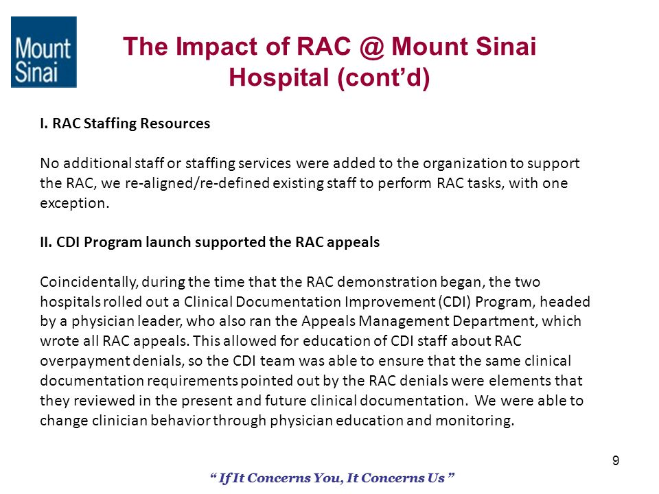 9 If It Concerns You, It Concerns Us The Impact of RAC @ Mount Sinai Hospital (contd) I. RAC Staffing Resources No additional staff or staffing servic