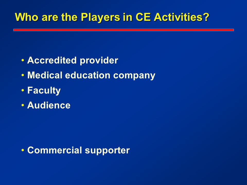 Who are the Players in CE Activities.