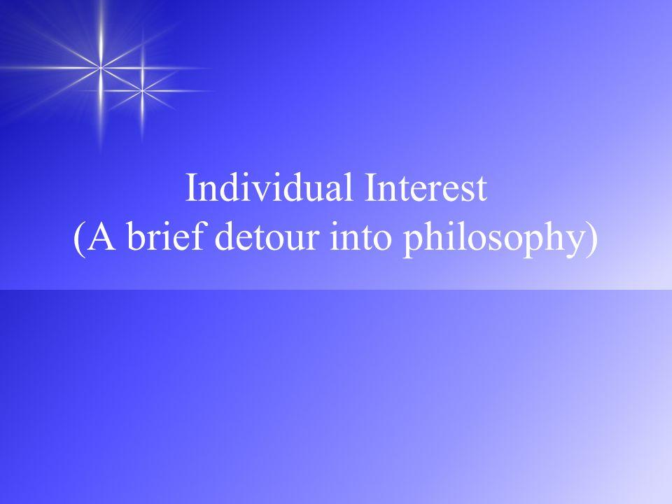Individual Interest (A brief detour into philosophy)