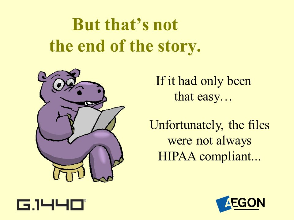 But thats not the end of the story. Unfortunately, the files were not always HIPAA compliant...