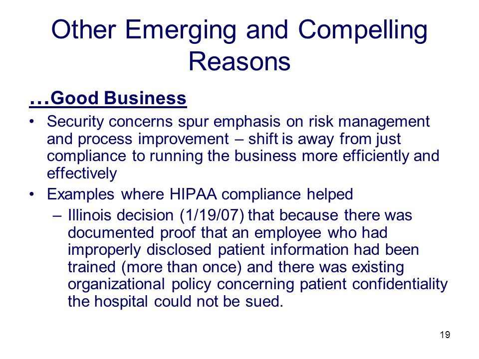 19 Other Emerging and Compelling Reasons … Good Business Security concerns spur emphasis on risk management and process improvement – shift is away fr