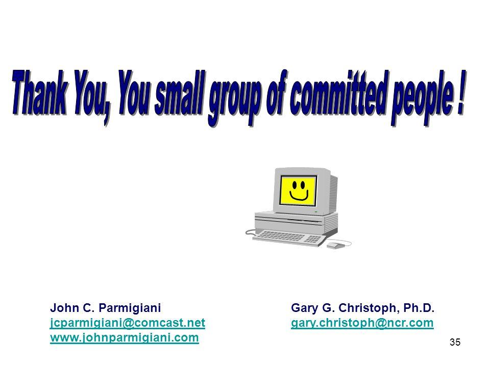 35 John C. Parmigiani jcparmigiani@comcast.net www.johnparmigiani.com Gary G.