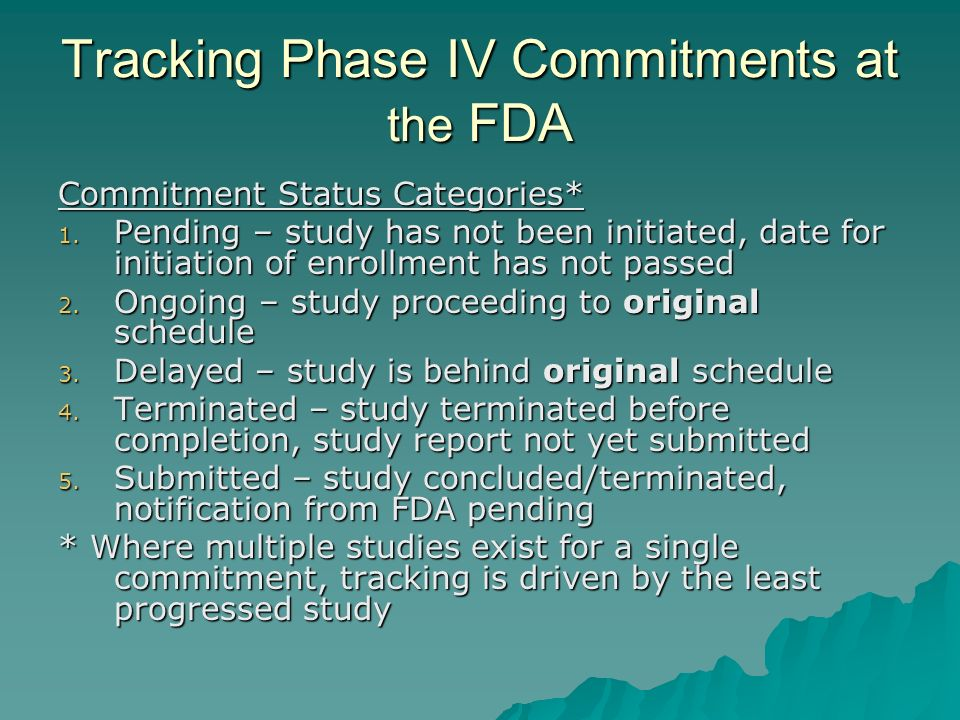 Tracking Phase IV Commitments at the FDA Commitment Status Categories* 1.