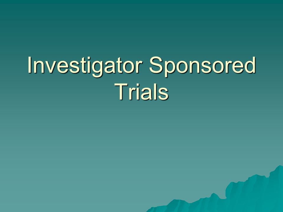 Investigator Sponsored Trials