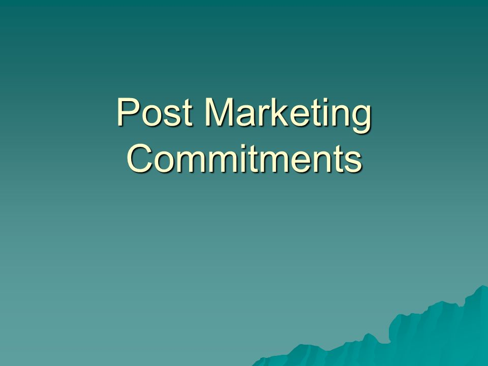 Post Marketing Commitments