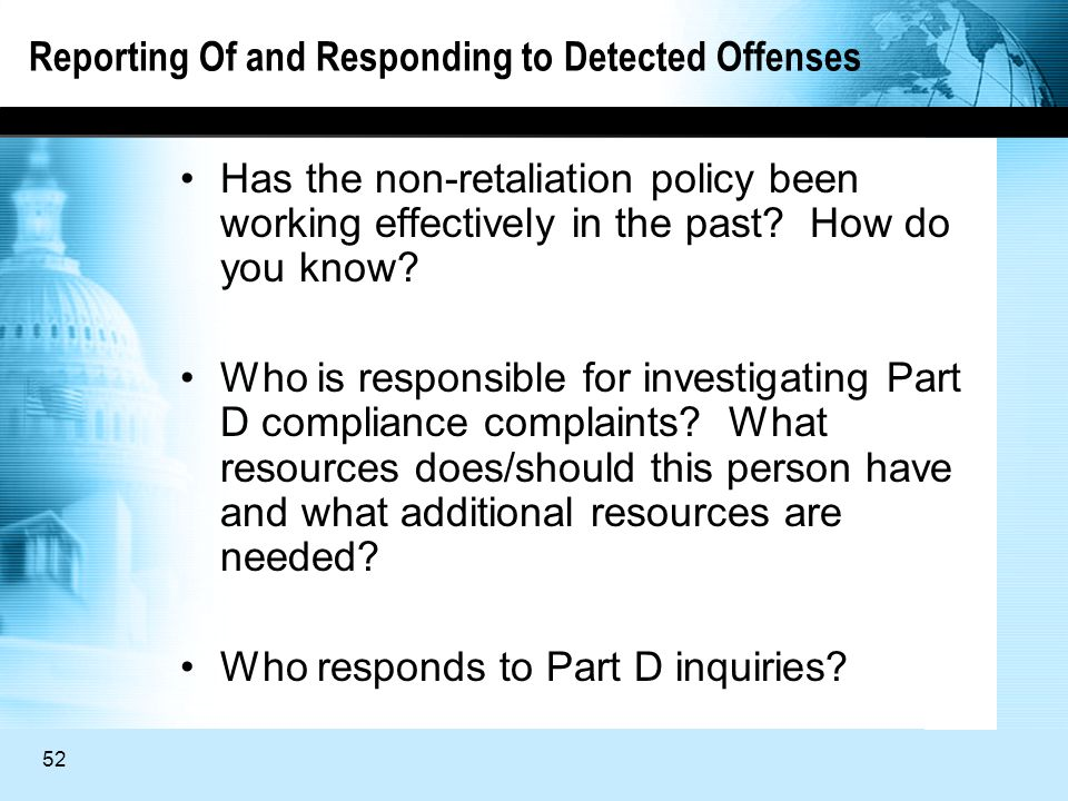 52 Reporting Of and Responding to Detected Offenses Has the non-retaliation policy been working effectively in the past.