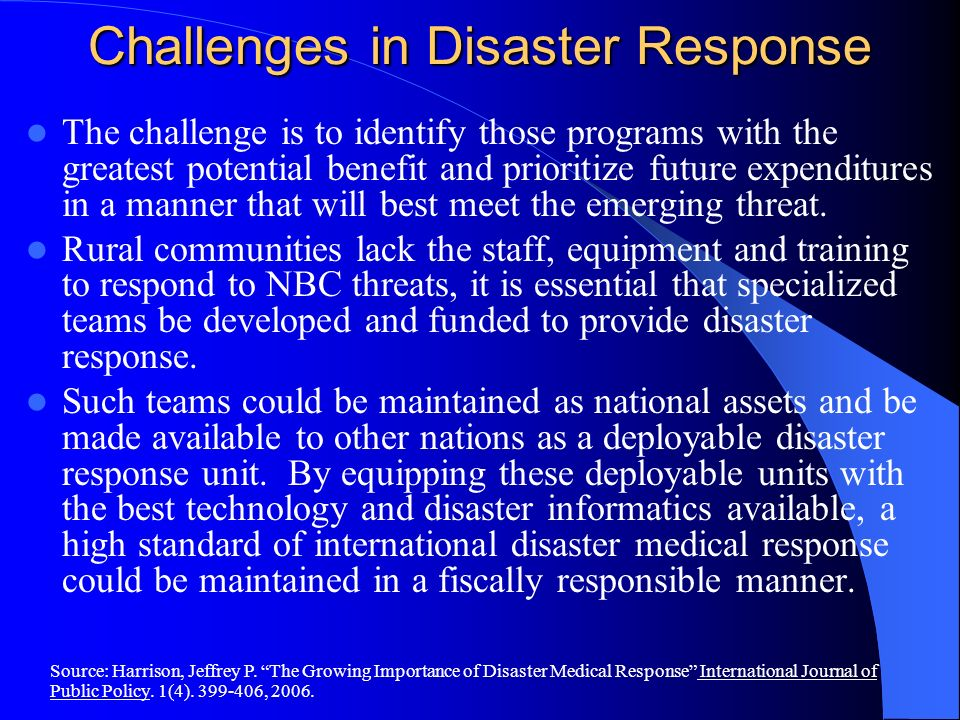 Challenges in Disaster Response The challenge is to identify those programs with the greatest potential benefit and prioritize future expenditures in