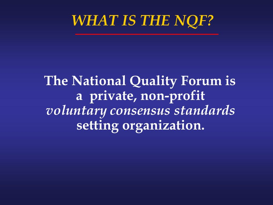 WHAT IS THE NQF.