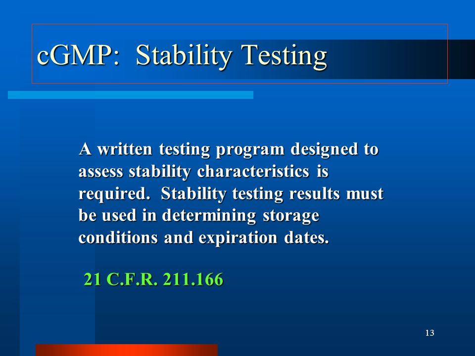 12 cGMP: Laboratory Controls Testing and release for distribution Testing and release for distribution For each batch of drug product, there shall be