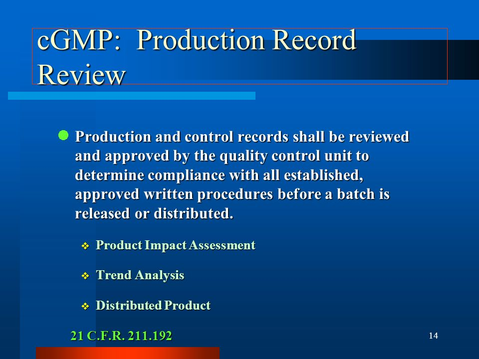 13 cGMP: Stability Testing A written testing program designed to assess stability characteristics is required. Stability testing results must be used