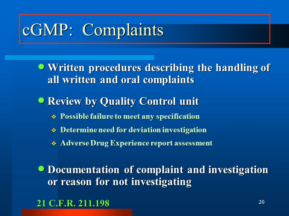 19 cGMP: Responsibility and Authority of Quality Control Quality control unit shall have the responsibility and authority to approve or reject all com