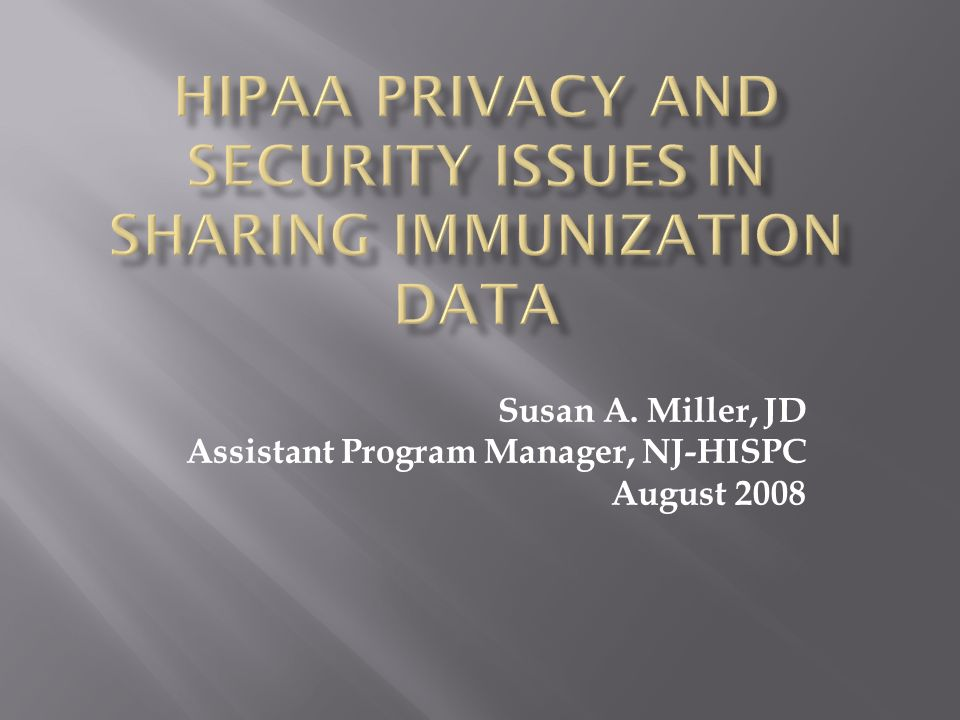 HISPC 1 HISPC 1 = 2006 to mid 2007 Funded by AHRQ In 2005 – New Jersey HIT had statutory authority but … No plan, no RHIO, no interest No assembled stakeholders No credibility with critical participants No idea where to start