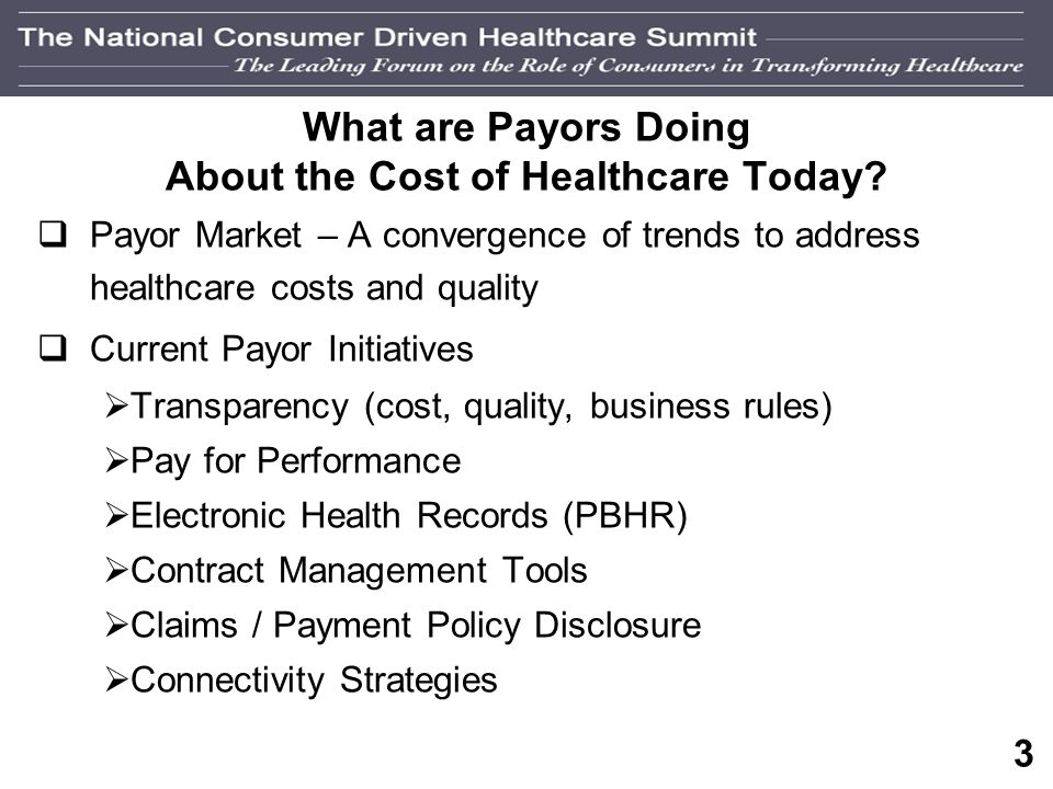 2 Consumer contribution (premium & out of pocket) Healthcare Costs Continue to Rise SOURCE: Hewit Health Value Initiative TM © 2007 Hewitt Associates LLC Annual Health Care Cost Per Employee – National Averages $3,305 $2,733 $3,065 $1,640 $1,997 $2,380 $1,333 $1,380 $9,000 $8,000 $7,000 $6,000 $5,000 $4,000 $3,000 $2,000 $1,000 $0 $4,018 $4,428 $5,099 $5,851 $6,572 $7,175 $7,744 $7,982 20002001200220032004200520062007