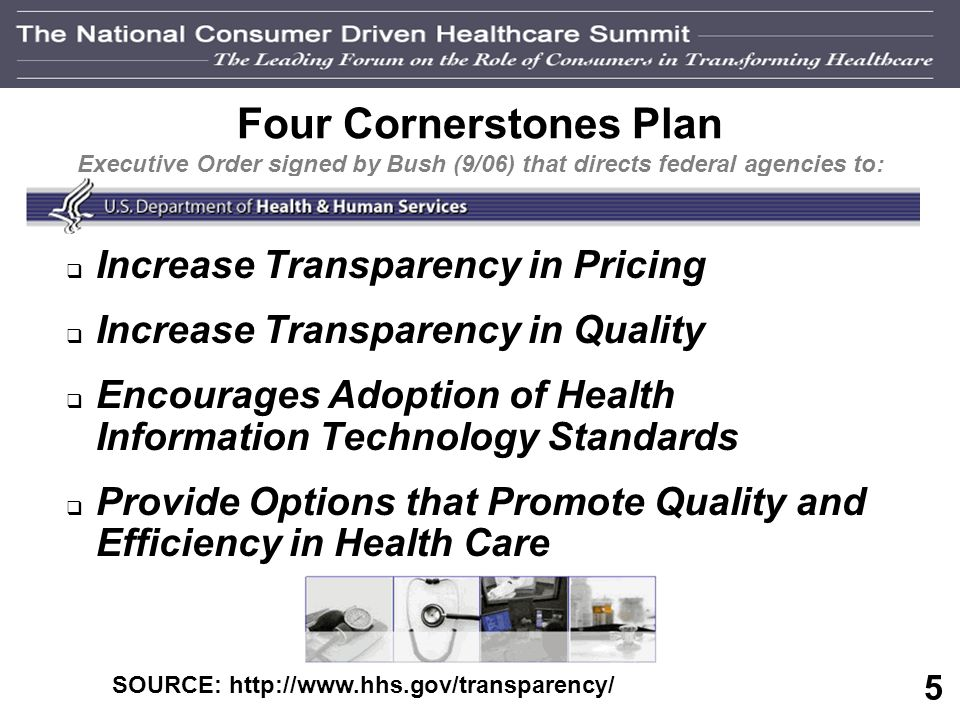 4 Payor Transparency Transparency is about… Making health plan data and operations more visible Allowing providers and health plans to use shared data